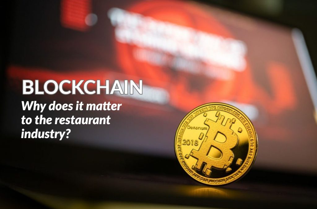 Blockchain: why does it matter to the restaurant industry?