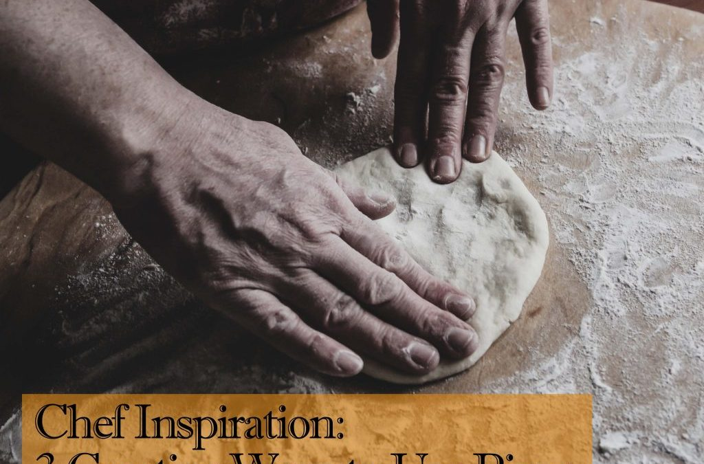Chef Inspiration: 3 Creative Ways to Use Pizza Dough