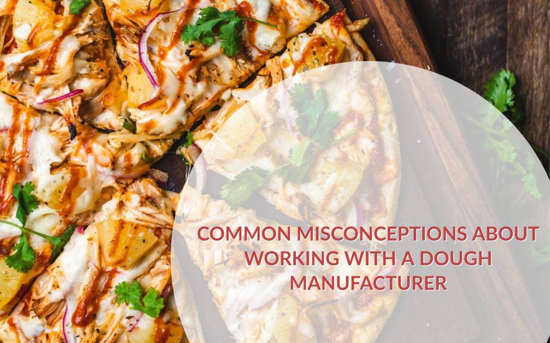 Common misconceptions about working with a dough manufacturer