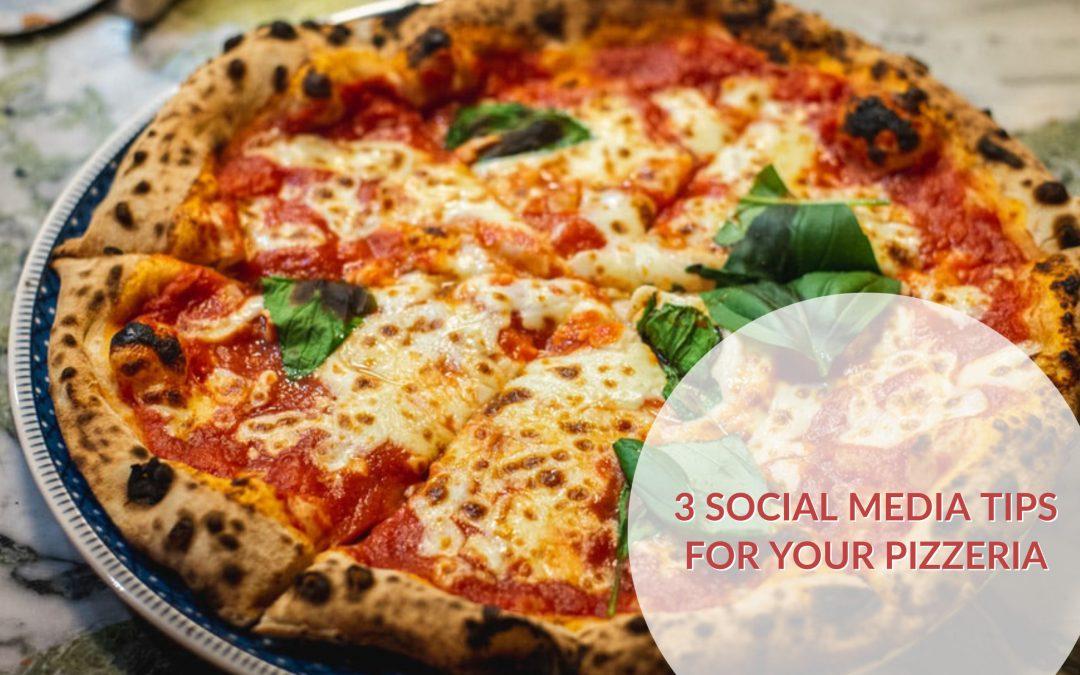 3 social media tips for your pizzeria